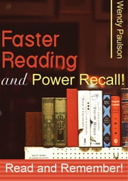 Faster Reading and Power Recall ebook by Wendy Paulson