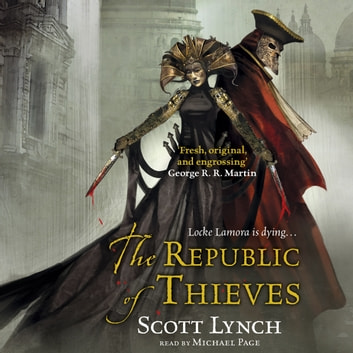 The Republic of Thieves - The Gentleman Bastard Sequence, Book Three audiobook by Scott Lynch