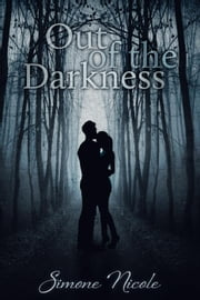 Out of the Darkness - The Darkness, #2 ebook by Simone Nicole
