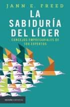 La sabiduría del líder ebook by Jann E. Freed