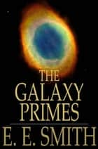 The Galaxy Primes ebook by E. E. Smith