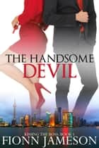 The Handsome Devil ebook by Fionn Jameson