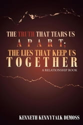 The Truth That Tears Us Apart