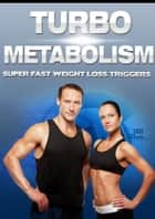 Turbo Metabolism ebook by Anonymous