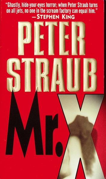 Mr. X - A Novel ebook by Peter Straub