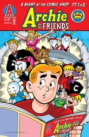 Archie & Friends #137 ebook by Fernando Ruiz,Jim Amash,Teresa Davidson,Glenn Whitmore