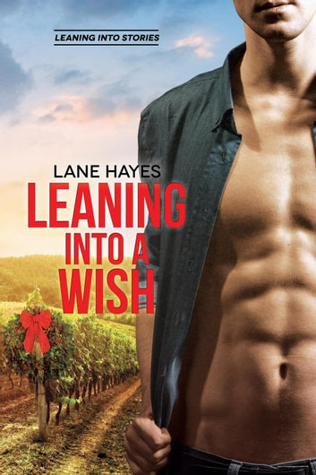 Leaning Into a Wish - Leaning Into Stories, #4 ebook by Lane Hayes