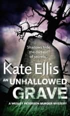An Unhallowed Grave ebook by Kate Ellis