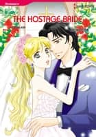The Hostage Bride (Harlequin Comics) - Harlequin Comics ebook by Kate Walker, Kyoko Eida