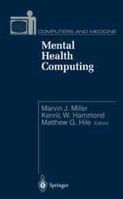 Mental Health Computing ebook by Marvin J. Miller,Henric W. Hammond,Matthew J. Hile