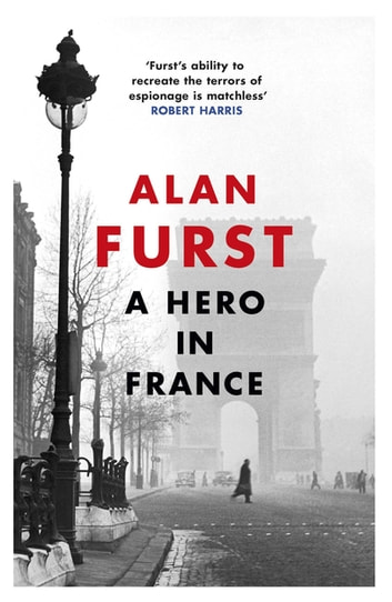 A Hero in France ebook by Alan Furst