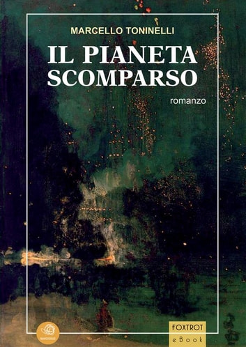 Il pianeta scomparso ebook by Marcello Toninelli