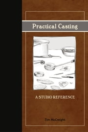 Practical Casting - A Studio Reference ebook by Tim McCreight