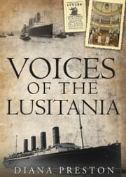 Voices of the Lusitania ebook by Diana Preston