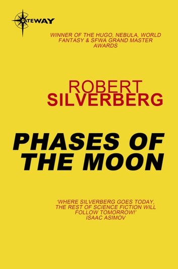 Phases of the Moon ebook by Robert Silverberg
