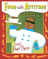Food with Attitude ebook by PAPI PÉREZ