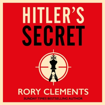 Hitler's Secret - The Sunday Times bestselling spy thriller audiobook by Rory Clements