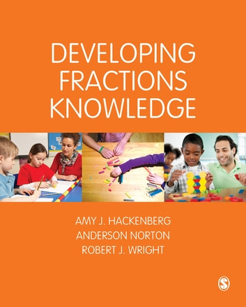 Developing Fractions Knowledge ebook by Amy J Hackenberg,Anderson Norton,Robert J Wright