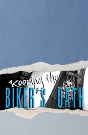 Keeping the Biker's Oath ebook by Piper Davenport