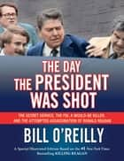 The Day the President Was Shot ebook by Bill O'Reilly