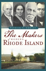 Makers of Modern Rhode Island, The ebook by Patrick T. Conley