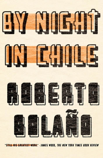 By Night in Chile ebook by Roberto Bolaño