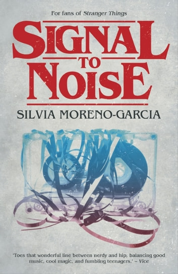 Signal to Noise ebook by Silvia Moreno-Garcia