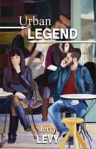 Urban Legend ebook by Jerry Levy