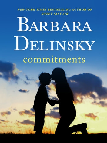 Commitments - A Novel ebook by Barbara Delinsky