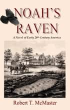 Noah's Raven ebook by Robert T. McMaster
