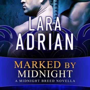 Marked by Midnight audiobook by Lara Adrian