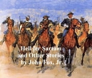 """Hell fer Sartain"" and Other Stories ebook by John Fox, Jr."