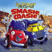 Smash!Crash! - with audio recording ebook by Jon Scieszka,David Shannon,Loren Long,David Gordon