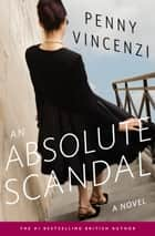 An Absolute Scandal ebook by Penny Vincenzi