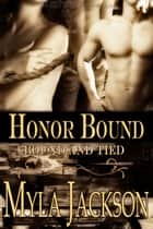 Honor Bound ebook by Myla Jackson