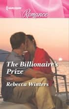 The Billionaire's Prize ebook by Rebecca Winters