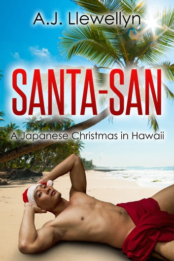 Santa-San - A Japanese Christmas in Hawaii ebook by A.J. Llewellyn