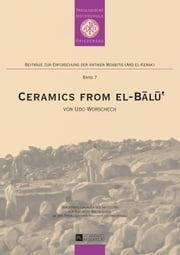 Ceramics from el-Bālū' ebook by Udo Worschech