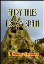 Fairy Tales From Spain ebook by