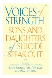 Voices of Strength - Sons and Daughters of Suicide Speak Out ebook by RN Judy Zionts Fox, LSW,Mia Roldan