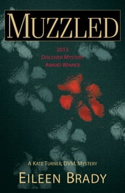 Muzzled - A Kate Turner, DVM, Mystery ebook by Eileen Brady
