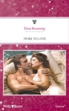 More To Love ebook by Dixie Browning