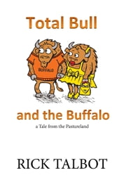 Total Bull and the Buffalo ebook by Rick Talbot