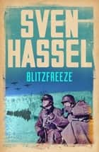 Blitzfreeze ebook by Sven Hassel