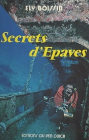 Secrets d'épaves ebook by Ely Boissin