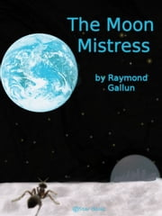 Moon Mistress ebook by Raymond Gallun