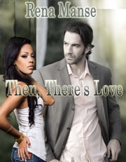Then, There's Love (BWWM Interracial Christian Romance) ebook by Rena Manse
