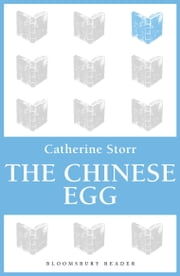 The Chinese Egg ebook by Catherine Storr