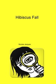 Hibiscus Fall ebook by Nicolas Jacques