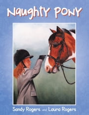 Naughty Pony ebook by Sandy Rogers and Laura Rogers